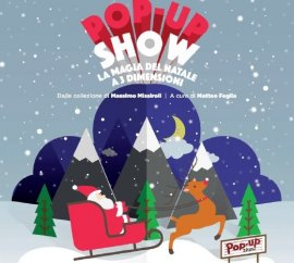 POP-UP SHOW - LA MAGIA DEL NATALE A 3 DIMENSIONI